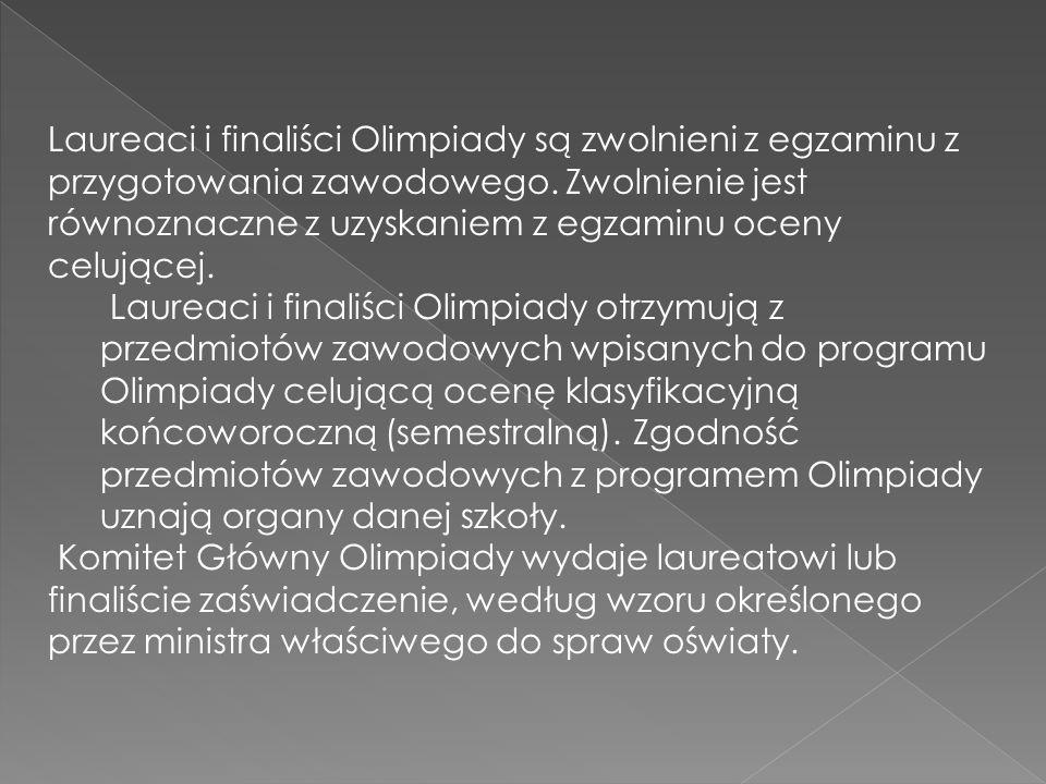 Laureaci i finaliści Olimpiady są zwolnieni z egzaminu z przygotowania zawodowego.