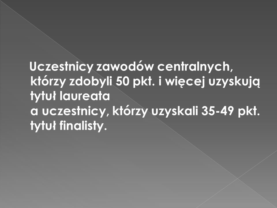 Uczestnicy zawodów centralnych, którzy zdobyli 50 pkt.