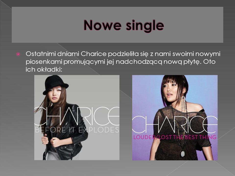 Ostatnimi dniami Charice podzieliła się z nami swoimi nowymi piosenkami promującymi jej nadchodzącą nową płytę.