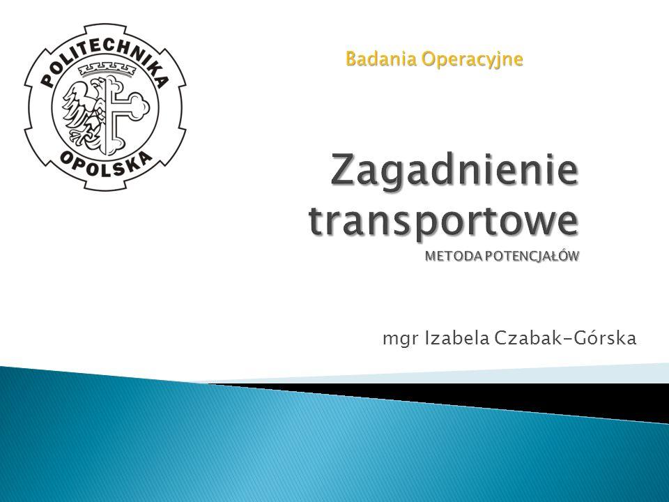 mgr Izabela Czabak-Górska Badania Operacyjne