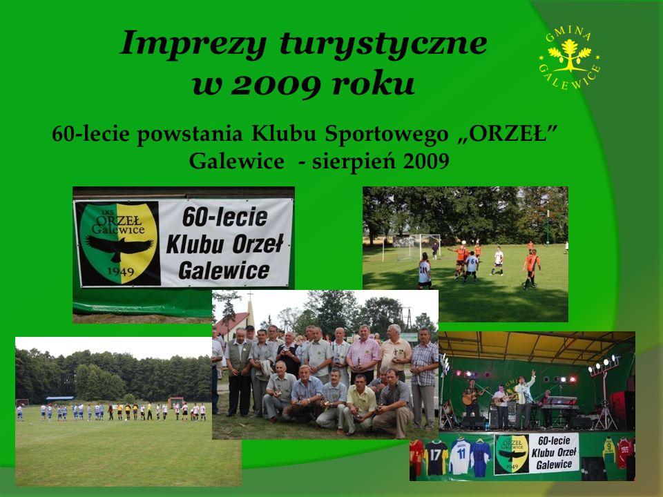 Imprezy turystyczne w 2009 roku 60-lecie powstania Klubu Sportowego ORZEŁ Galewice - sierpień 2009