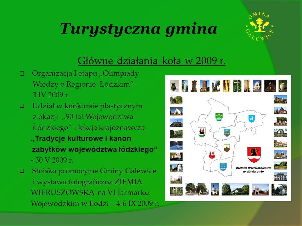 Turystyczna gmina Główne działania koła w 2009 r. Organizacja I etapu Olimpiady Wiedzy o Regionie Łódzkim – 3 IV 2009 r. Udział w konkursie plastyczny