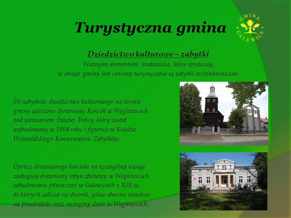 Turystyczna gmina Dziedzictwo kulturowe – zabytki Ważnymi elementami środowiska, które sprawiają, że obszar gminy jest ceniony turystycznie są zabytki