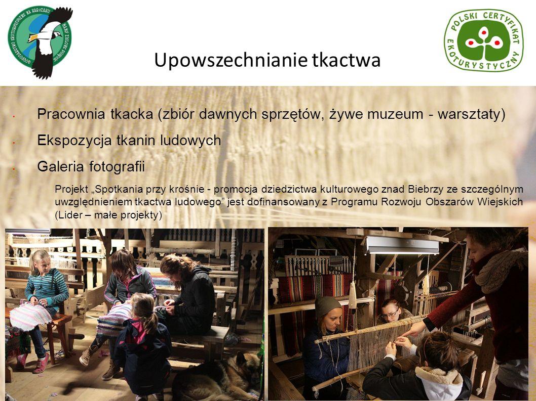 Pracownia tkacka (zbiór dawnych sprzętów, żywe muzeum - warsztaty) Ekspozycja tkanin ludowych Galeria fotografii Upowszechnianie tkactwa Projekt Spotk