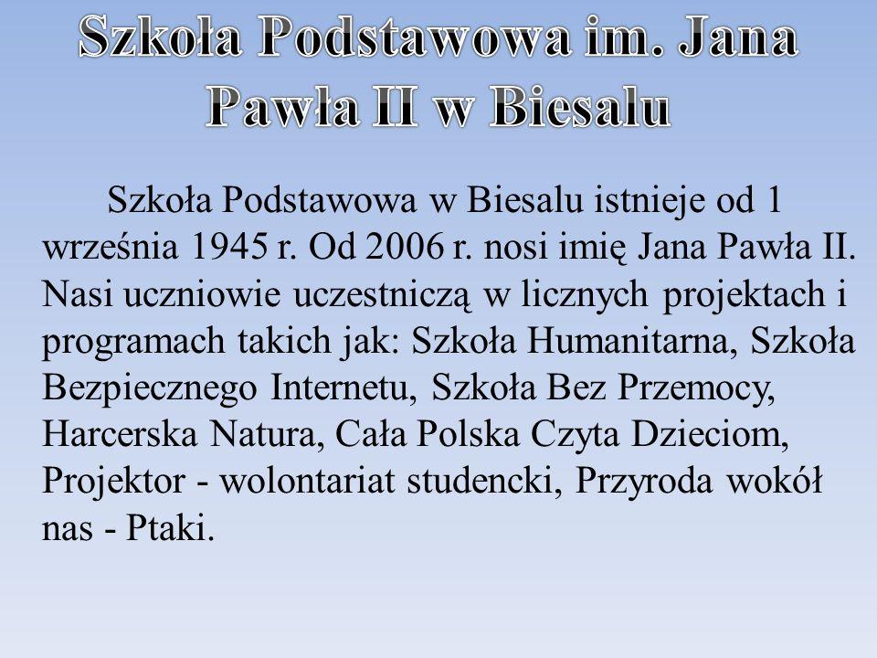 Szkoła Podstawowa w Biesalu istnieje od 1 września 1945 r.