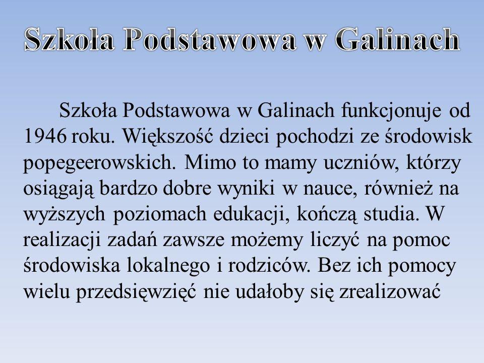 Szkoła Podstawowa w Galinach funkcjonuje od 1946 roku.