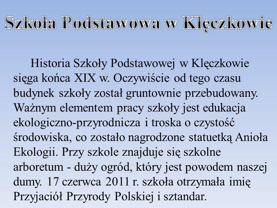 Historia Szkoły Podstawowej w Klęczkowie sięga końca XIX w.