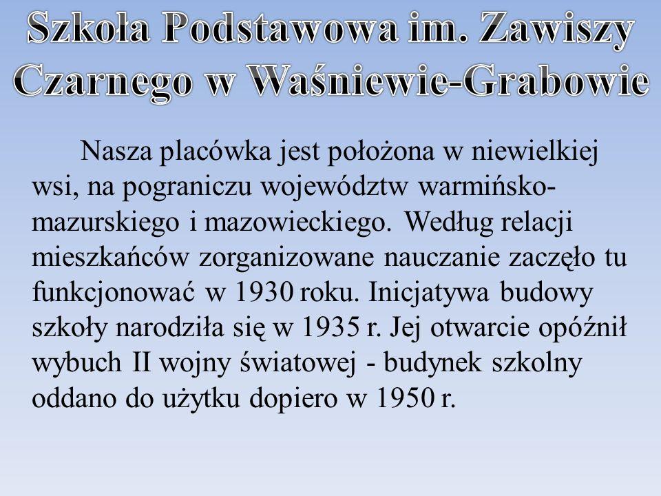 Nasza placówka jest położona w niewielkiej wsi, na pograniczu województw warmińsko- mazurskiego i mazowieckiego.