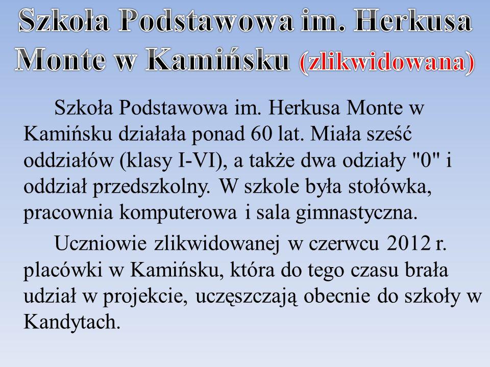 Szkoła Podstawowa im.Herkusa Monte w Kamińsku działała ponad 60 lat.