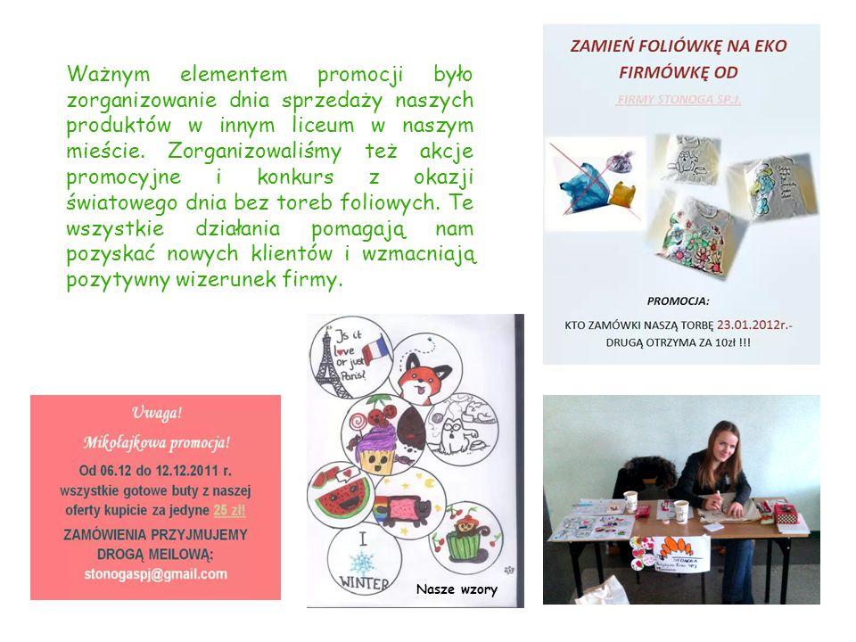 Ważnym elementem promocji było zorganizowanie dnia sprzedaży naszych produktów w innym liceum w naszym mieście.