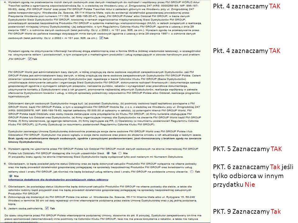 Pkt. 4 zaznaczamy TAK PKT. 5 Zaznaczamy TAK PKT. 6 zaznaczamy Tak jeśli tylko odbiorca w innym przydatku Nie PKT. 9 Zaznaczamy Tak