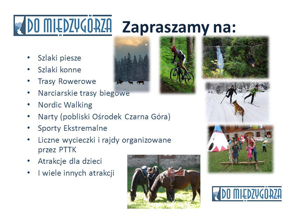 Zapraszamy na: Szlaki piesze Szlaki konne Trasy Rowerowe Narciarskie trasy biegowe Nordic Walking Narty (pobliski Ośrodek Czarna Góra) Sporty Ekstrema