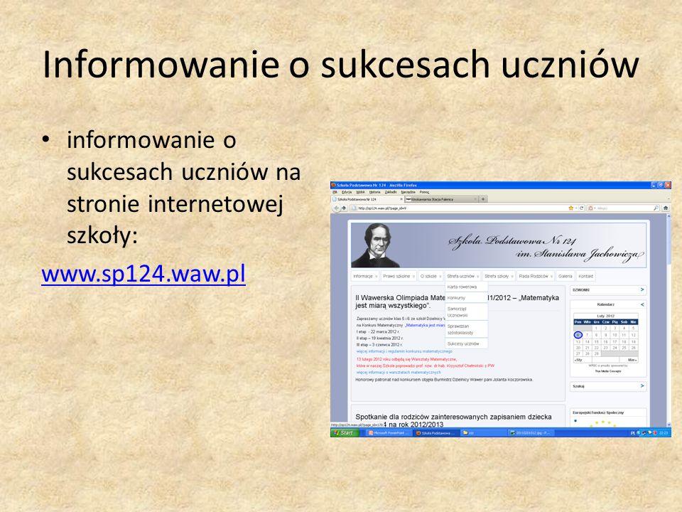 Informowanie o sukcesach uczniów informowanie o sukcesach uczniów na stronie internetowej szkoły: www.sp124.waw.pl