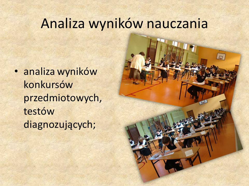 Analiza wyników nauczania analiza wyników konkursów przedmiotowych, testów diagnozujących;