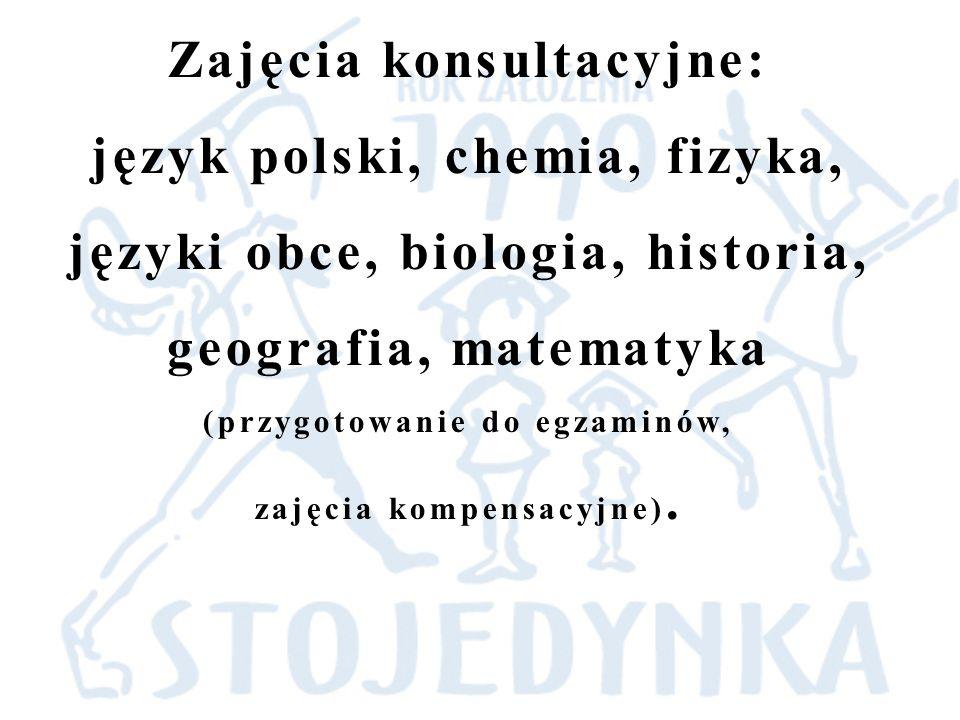 Zajęcia konsultacyjne: język polski, chemia, fizyka, języki obce, biologia, historia, geografia, matematyka (przygotowanie do egzaminów, zajęcia kompensacyjne).