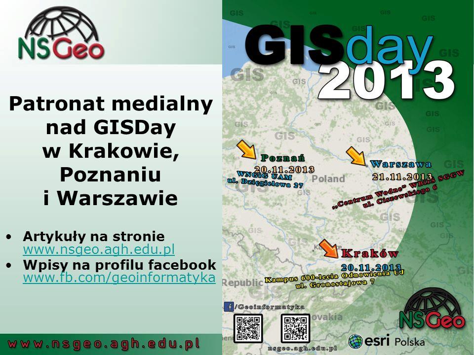 Patronat medialny nad GISDay w Krakowie, Poznaniu i Warszawie Artykuły na stronie www.nsgeo.agh.edu.pl www.nsgeo.agh.edu.pl Wpisy na profilu facebook www.fb.com/geoinformatyka www.fb.com/geoinformatyka