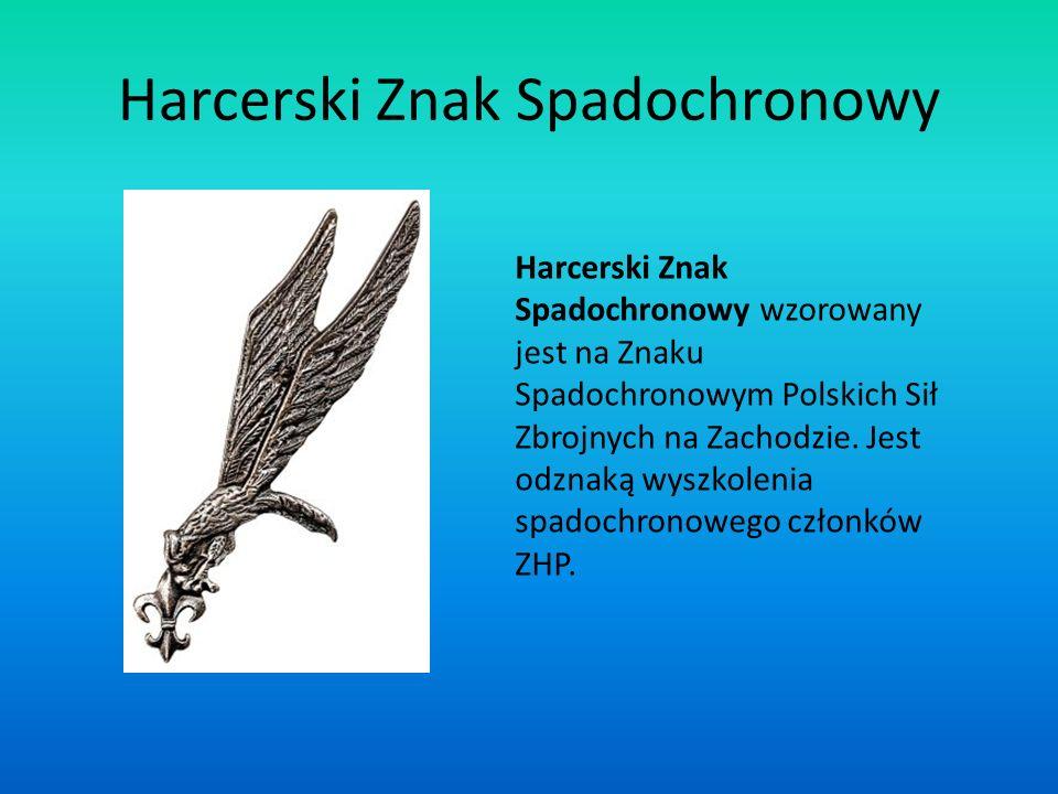 Harcerski Znak Spadochronowy Harcerski Znak Spadochronowy wzorowany jest na Znaku Spadochronowym Polskich Sił Zbrojnych na Zachodzie. Jest odznaką wys
