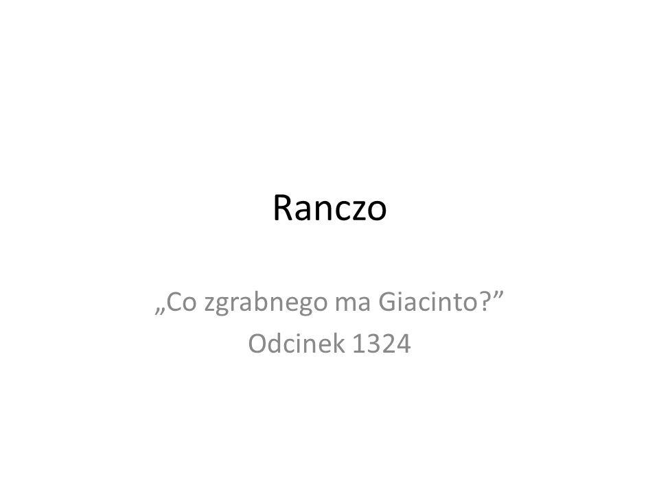 Ranczo Co zgrabnego ma Giacinto Odcinek 1324