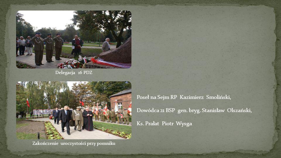 Poseł na Sejm RP Kazimierz Smoliński, Dowódca 21 BSP gen. bryg. Stanisław Olszański, Ks. Prałat Piotr Wysga