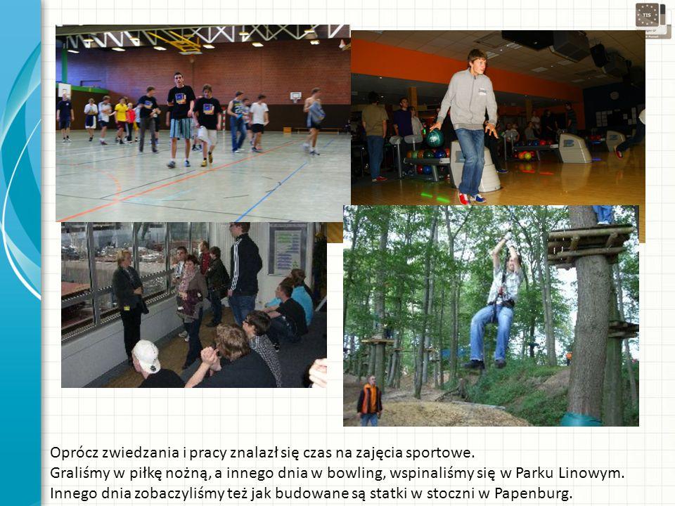 Oprócz zwiedzania i pracy znalazł się czas na zajęcia sportowe.