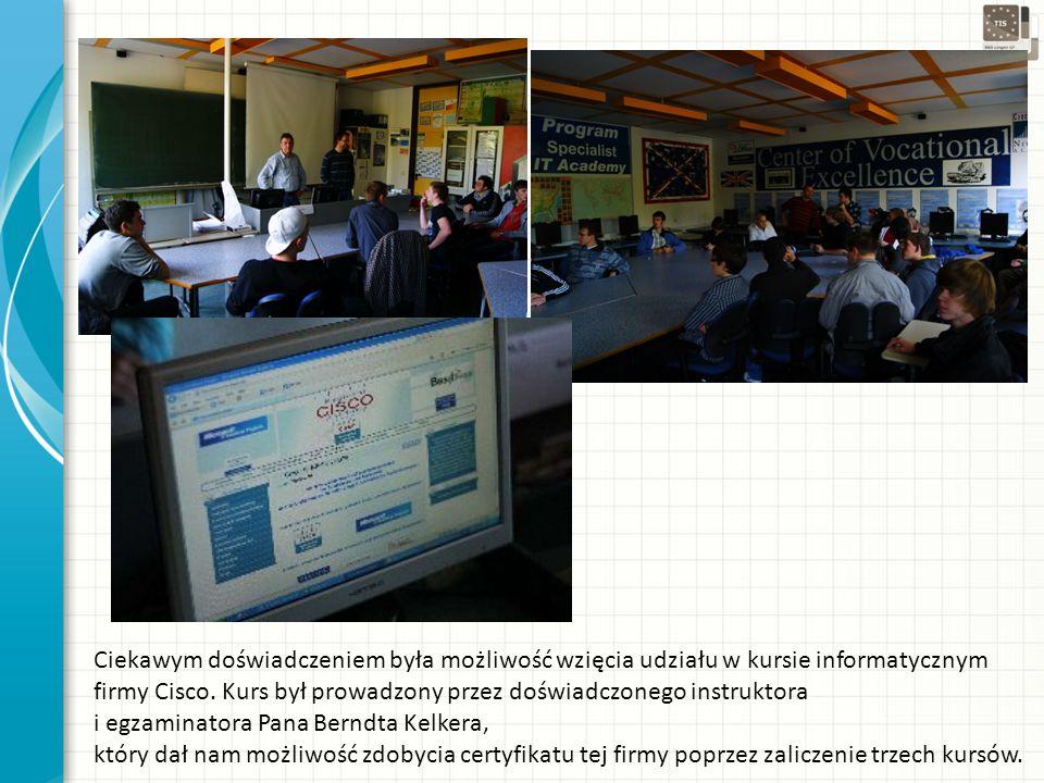 Ciekawym doświadczeniem była możliwość wzięcia udziału w kursie informatycznym firmy Cisco.