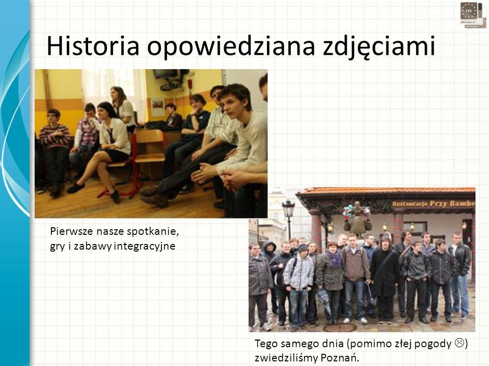 Historia opowiedziana zdjęciami Pierwsze nasze spotkanie, gry i zabawy integracyjne Tego samego dnia (pomimo złej pogody ) zwiedziliśmy Poznań.