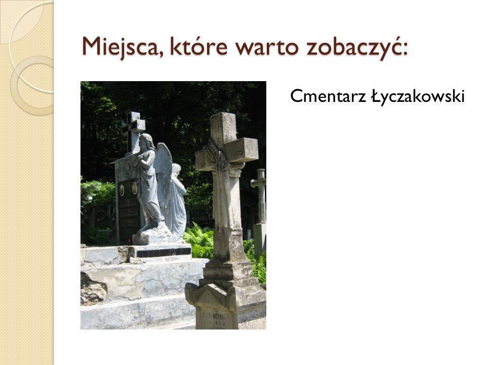 Miejsca, które warto zobaczyć: Cmentarz Łyczakowski