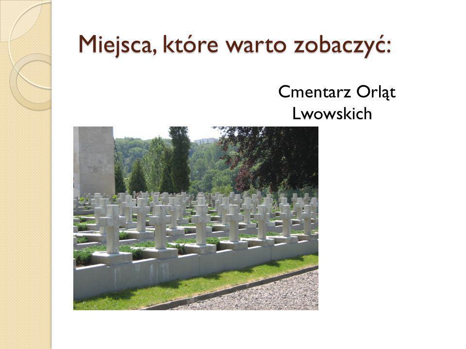 Miejsca, które warto zobaczyć: Cmentarz Orląt Lwowskich
