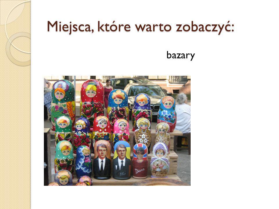 Miejsca, które warto zobaczyć: bazary