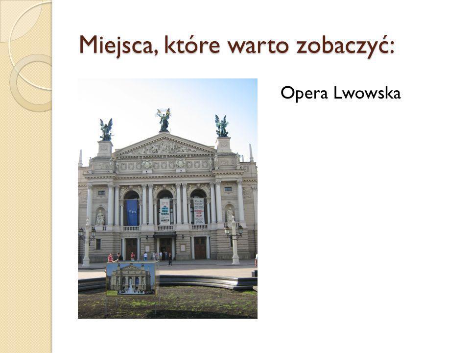 Miejsca, które warto zobaczyć: Opera Lwowska