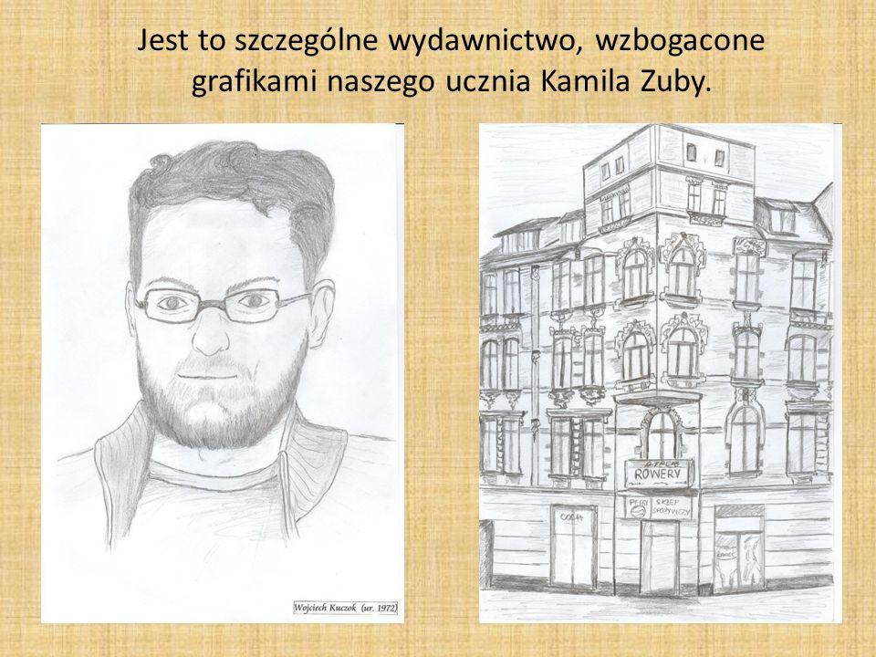 Jest to szczególne wydawnictwo, wzbogacone grafikami naszego ucznia Kamila Zuby.