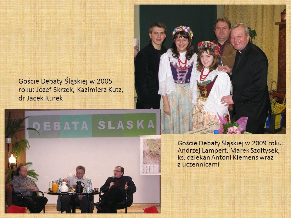 Goście Debaty Śląskiej w 2005 roku: Józef Skrzek, Kazimierz Kutz, dr Jacek Kurek Goście Debaty Śląskiej w 2009 roku: Andrzej Lampert, Marek Szołtysek,