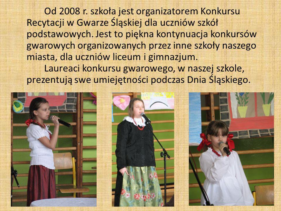 Od 2008 r. szkoła jest organizatorem Konkursu Recytacji w Gwarze Śląskiej dla uczniów szkół podstawowych. Jest to piękna kontynuacja konkursów gwarowy