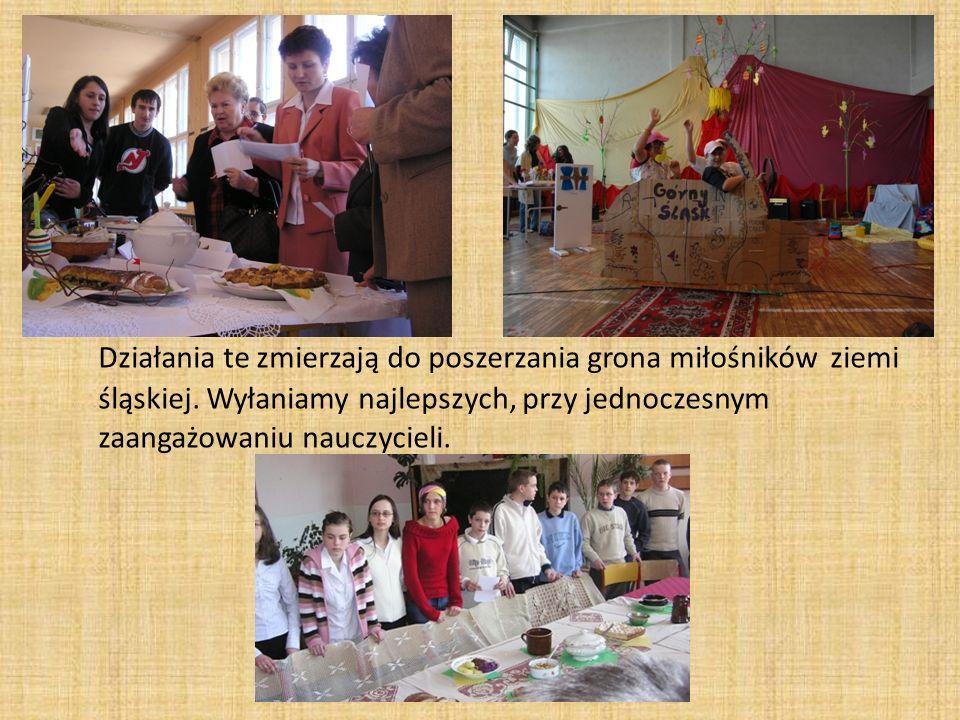 Działania te zmierzają do poszerzania grona miłośników ziemi śląskiej. Wyłaniamy najlepszych, przy jednoczesnym zaangażowaniu nauczycieli.