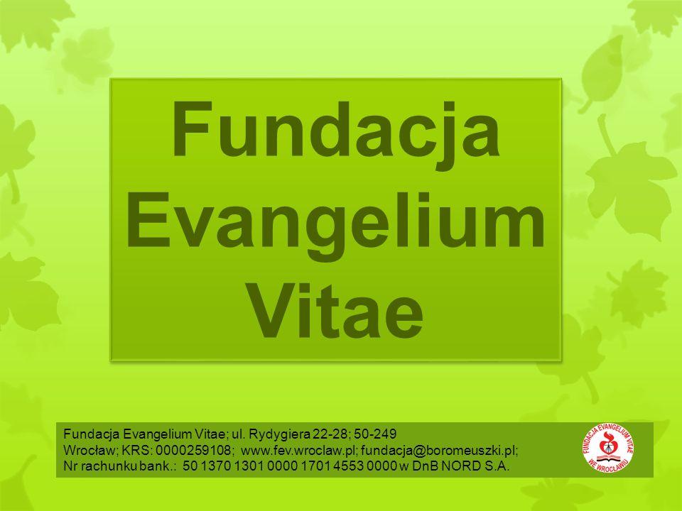 Fundacja Evangelium Vitae Fundacja Evangelium Vitae; ul.