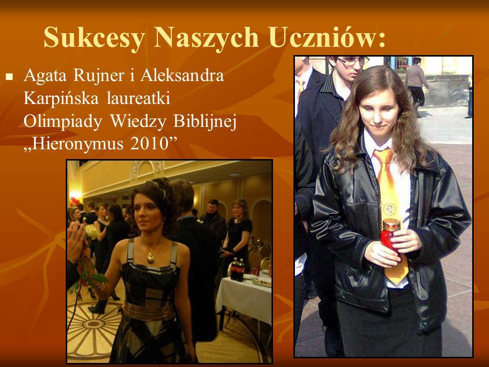 Sukcesy Naszych Uczniów: Agata Rujner i Aleksandra Karpińska laureatki Olimpiady Wiedzy Biblijnej Hieronymus 2010