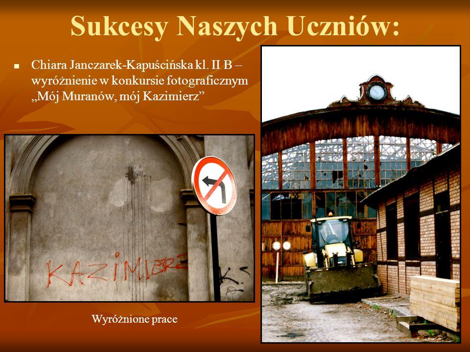 Sukcesy Naszych Uczniów: Chiara Janczarek-Kapuścińska kl. II B – wyróżnienie w konkursie fotograficznym Mój Muranów, mój Kazimierz Wyróżnione prace