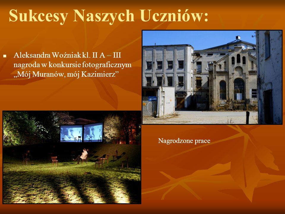 Sukcesy Naszych Uczniów: Aleksandra Woźniak kl. II A – III nagroda w konkursie fotograficznym Mój Muranów, mój Kazimierz Nagrodzone prace
