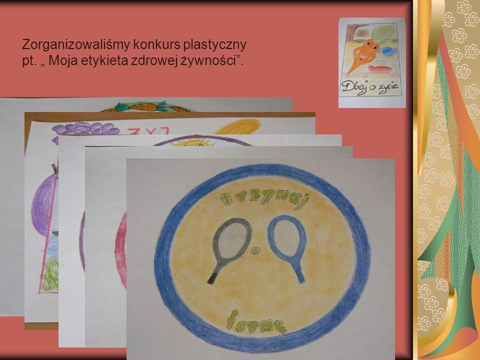 Zorganizowaliśmy konkurs plastyczny pt. Moja etykieta zdrowej żywności.