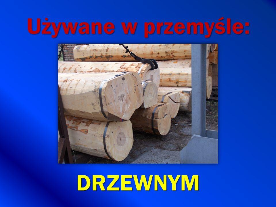 Używane w przemyśle: DRZEWNYM