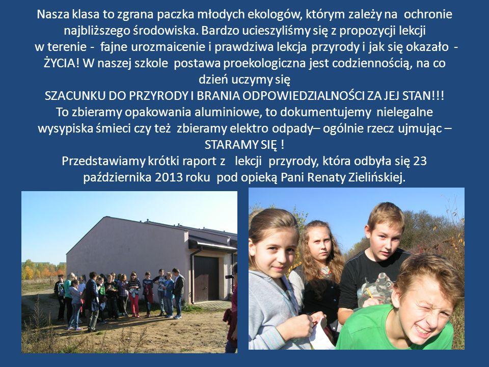 Nasza klasa to zgrana paczka młodych ekologów, którym zależy na ochronie najbliższego środowiska.