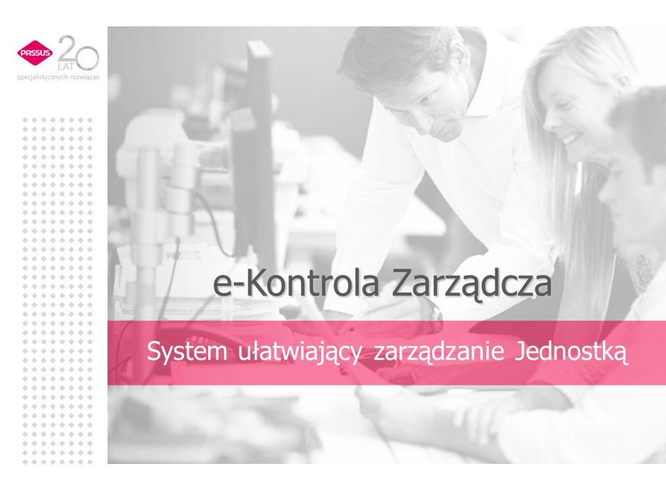 e-Kontrola Zarządcza System ułatwiający zarządzanie Jednostką