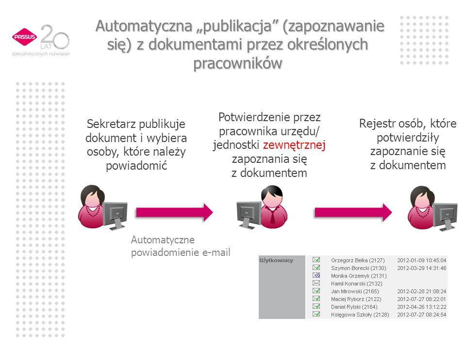 Automatyczna publikacja (zapoznawanie się) z dokumentami przez określonych pracowników Automatyczna publikacja (zapoznawanie się) z dokumentami przez