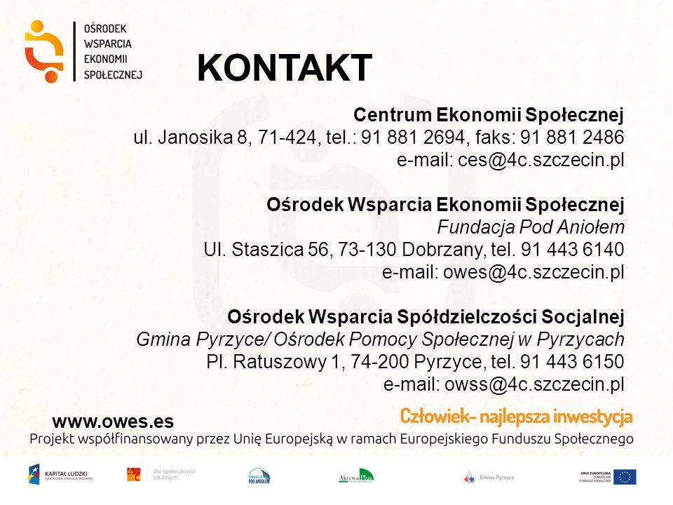 KONTAKT Centrum Ekonomii Społecznej ul. Janosika 8, 71-424, tel.: 91 881 2694, faks: 91 881 2486 e-mail: ces@4c.szczecin.pl Ośrodek Wsparcia Ekonomii