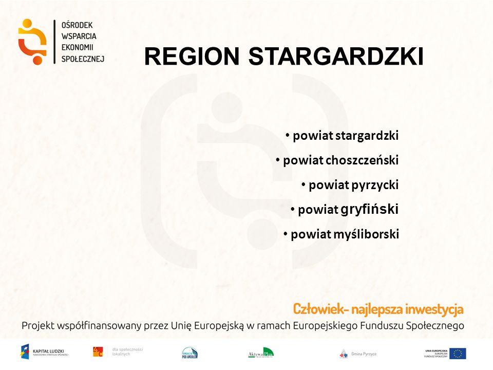 REGION STARGARDZKI powiat stargardzki powiat choszczeński powiat pyrzycki powiat gryfiński powiat myśliborski