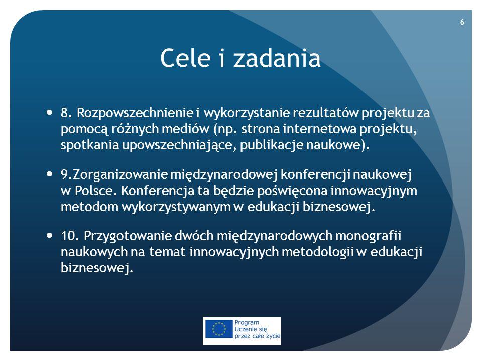 Cele i zadania 8. Rozpowszechnienie i wykorzystanie rezultatów projektu za pomocą różnych mediów (np. strona internetowa projektu, spotkania upowszech