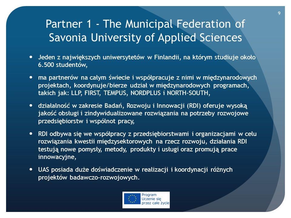 Partner 1 - The Municipal Federation of Savonia University of Applied Sciences Jeden z największych uniwersytetów w Finlandii, na którym studiuje okoł
