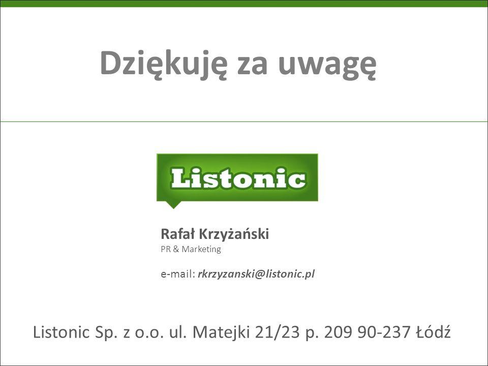 Dziękuję za uwagę Rafał Krzyżański PR & Marketing e-mail: rkrzyzanski@listonic.pl Listonic Sp. z o.o. ul. Matejki 21/23 p. 209 90-237 Łódź