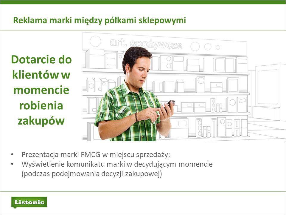 Reklama marki między półkami sklepowymi Prezentacja marki FMCG w miejscu sprzedaży; Wyświetlenie komunikatu marki w decydującym momencie (podczas pode