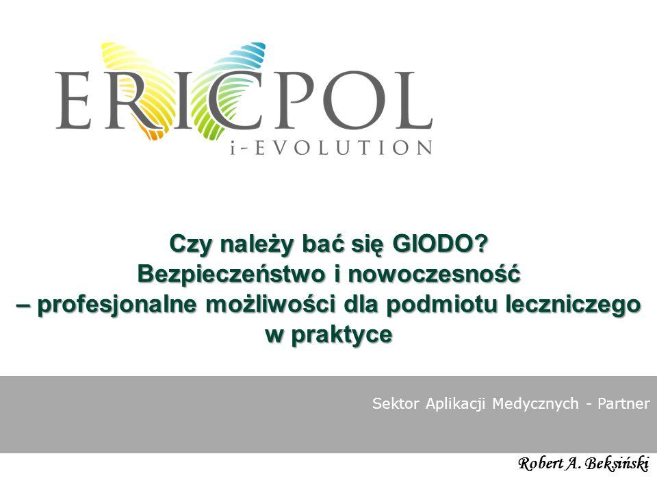 ericpol.com BEZPIECZEŃSTWO DANYCH Sektor Aplikacji Medycznych - Partner W opinii coraz większej grupy lekarzy – drEryk jest najlepszym programem na rynku Sankcje karne ustawa z 29 sierpnia 1997 r.